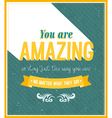 You are amazing typographic design vector image vector image
