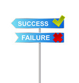 success unsuccess road sign indicator vector image