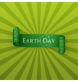 Earth Day Text on realistic scroll green Ribbon vector image