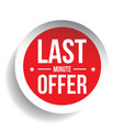 Last Minute Offer Round Label sticker vector image