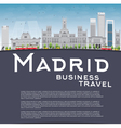 Madrid Skyline with grey buildings vector image vector image