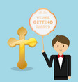 we are greeting married cute groom with balloon vector image