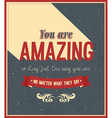 You are amazing typographic design vector image