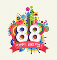 Happy birthday 88 year greeting card poster color vector image