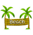 font design for beach on coconut tree vector image vector image