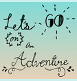 hand drawn lettering of adventure typography vector image