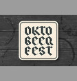 coaster with lettering for oktoberfest beer vector image