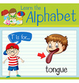 Flashcard alphabet T is for tongue vector image