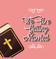 we are greeting married religious bible card vector image