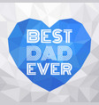 father day typographic vector image