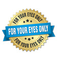 for your eyes only 3d gold badge with blue ribbon vector image