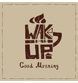 Mug with Lettering wake upTypographic Poster vector image