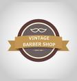barber shop vintage badge style vector image