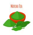 matcha tea drink powder leaves of asian tea vector image