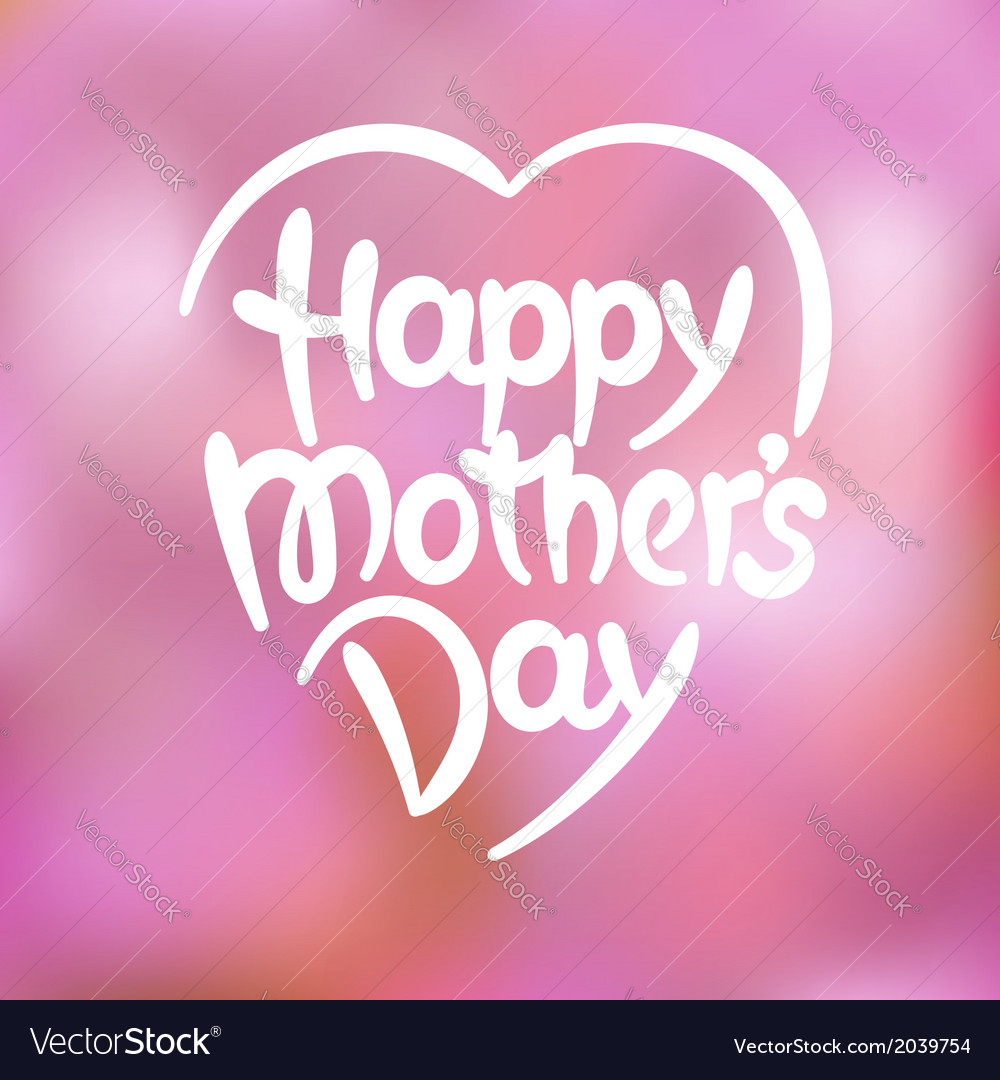 Happy mothers day handdrawn lettering vector