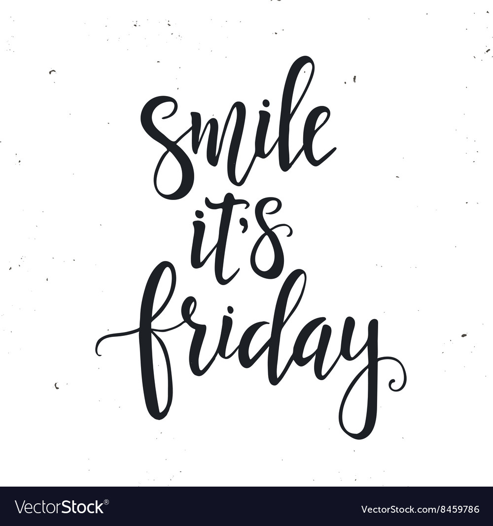 Smile it is friday hand drawn typography poster vector