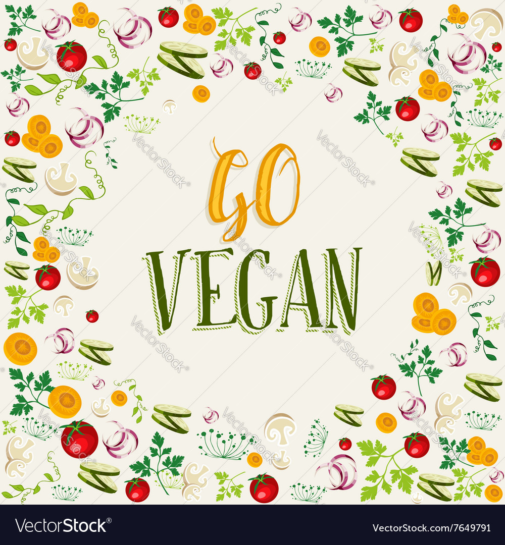 Raw vegetable background with go vegan text vector