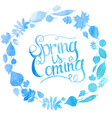 Blue watercolor inscription spring is coming vector image
