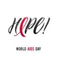 Hope World Aids Day 1 December Red AIDS ribbon vector image
