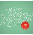 We are getting married vector image