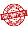 Core competency round red grunge stamp vector image