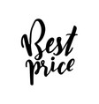 best price - hand lettering vector image
