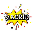 Madrid Comic Text in Pop Art Style vector image vector image