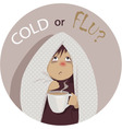Common cold or flu vector image