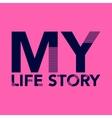 t-shirt my life story vector image