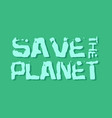 save the planet grunge modern vector image