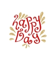 Happy day hand drawn lettering typographic vector image