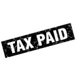 Square grunge black tax paid stamp vector image