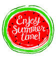 summer design element with watermelon enjoy vector image vector image