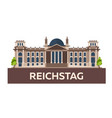 travel to germany reichstag flat vector image