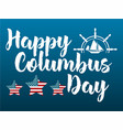 happy columbus day with ship logo vector image