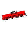 Not Admissible rubber stamp vector image