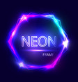 Neon sign Hexagon background Glowing frame vector image