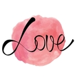 Watercolor rose pink round splash with love word vector image vector image
