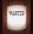 wanted sign on wood background vector image