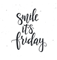 Smile it is Friday Hand drawn typography poster vector image