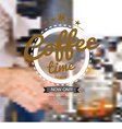 Coffee Time Badge On Blur Background vector image vector image