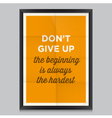 motivation quote dont give up vector image vector image