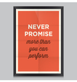 motivation quote never promise vector image vector image