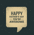 happy fathers day text written in chat bubble vector image