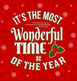 its the most wonderful time of the year vintage vector image