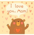 Greeting card for mom with cute bear vector image