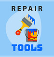 repair tools paint bucket brush icon creative vector image