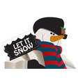 let it snow snowman holding a sign vector image