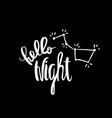 hello night constellation calligraphy vector image