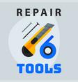 repair tools knife tape nails icon creative vector image